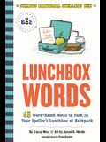 Lunchbox Words: 65 Word-Based Notes to Pack in Your Speller's Lunchbox or Backpack
