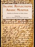 Islamic Reflections, Arabic Musings: Studies in Honour of Alan Jones