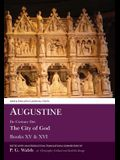 Augustine: de Civitate Dei the City of God Books XV and XVI