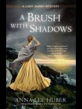A Brush with Shadows