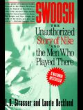 Swoosh: Unauthorized Story of Nike and the Men Who Played There, the