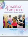Simulation Champions: Fostering Courage, Caring, and Connection