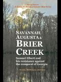 Savannah, Augusta & Brier Creek: Samuel Elbert and his resistance against the conquest of Georgia