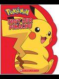 Pok?mon: Tout Sur Pikachu