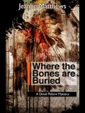 Where the Bones Are Buried: A Dinah Pellerin Mystery