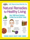 Natural Remedies for Healthy Living: Over 1000 Smart Solutions to Help You Live Better Today