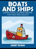 Boats and Ships: Super Fun Coloring Books for Kids and Adults