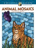 Creative Haven Animal Mosaics Coloring Book (Adult Coloring)