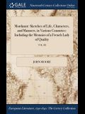 Mordaunt: Sketches of Life, Characters, and Manners, in Various Countries: Including the Memoirs of a French Lady of Quality; Vo