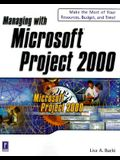 Managing with Microsoft Project 2000 [With CDROM]