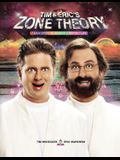 Tim and Eric's Zone Theory: 7 Easy Steps to Achieve a Perfect Life