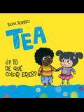 Tea, y Tu de Que Color Eres?