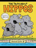 The Truth about Hippos: Seriously Funny Facts about Your Favorite Animals