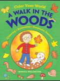 Color Your World: A Walk in the Woods: Coloring, Activities & Keepsake Journal