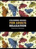 Coloring Books for Adults Relaxation: Butterflies & Mandalas: Zendoodle Butterfly & Mandala Designs For Stress Relief; Art Therapy & Meditation Practi