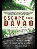 Escape from Davao: The Forgotten Story of the Most Daring Prison Break of the Pacific War