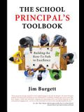 The School Principal's Toolbook: Building the How-To Path to Excellence