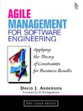 Agile Management for Software Engineering: Applying the Theory of Constraints for Business Results