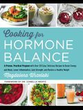 Cooking for Hormone Balance: A Proven, Practical Program with Over 125 Easy, Delicious Recipes to Boost Energy and Mood, Lower Inflammation, Gain S