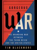 Gorgeous War: The Branding War Between the Third Reich and the United States