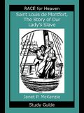Saint Louis de Montfort, the Story of Our Lady's Slave Study Guide