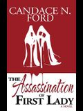 The Assassination of First Lady