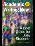 Academic Writing Now: A Brief Guide for Busy Students--With MLA 2016 Update