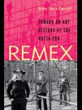 Remex: Toward an Art History of the NAFTA Era