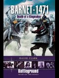 Barnet 1471: Death of the Kingmaker