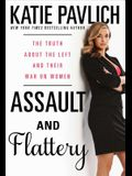 Assault and Flattery: The Truth about the Left and Their War on Women