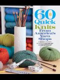 60 Quick Knits from America's Yarn Shops: Everyone's Favorite Projects in Cascade 220 and 220 Superwash
