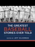 The Greatest Baseball Stories Ever Told Lib/E: Thirty Unforgettable Tales from the Diamond