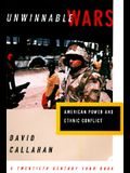 Unwinnable Wars: American Power and Ethnic Conflicts