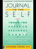 Journal to the Self: Twenty-Two Paths to Personal Growth - Open the Door to Self-Understanding by Writing, Reading, and Creating a Journal of Your Life