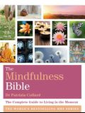 The Mindfulness Bible: The Complete Guide to Living in the Moment