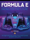 Formula E: Racing for the Future: An Insight Behind the Scenes of the World's Premier All-Electric Racing Series