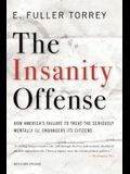 The Insanity Offense: How America's Failure to Treat the Seriously Mentally Ill Endangers Its Citizens