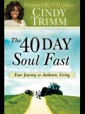 The 40 Day Soul Fast: Your Journey to Authentic Living