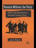 Peasants Without the Party: Grass-Roots Movements in Twentieth-Century China