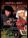 When Money Talks: A History of Coins and Numismatics