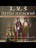 1, 2, 3 Little Indians! Native American Indian Clothing and Entertainment - US History 6th Grade Children's American History