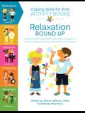 Coping Skills for Kids Activity Books: Relaxation Round Up