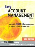 Key Account Management: A Complete Action Kit of Tools & Techniques for Achieving Profitable Key Supplier Status