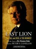 Last Lion: The Fall and Rise of Ted Kennedy (Thorndike Nonfiction)
