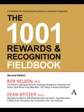 The 1001 Rewards & Recognition Fieldbook: Second Edition