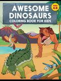 Awesome Dinosaurs Coloring Book for Kids: Ages 4-8