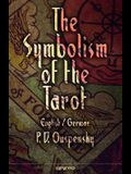 The Symbolism of the Tarot. English - German: Philosophy of Occultism in Pictures and Numbers