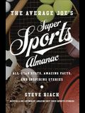 The Average Joe's Super Sports Almanac: All-Star Stats, Amazing Facts, and Inspiring Stories