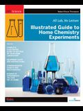 Illustrated Guide to Home Chemistry Experiments: All Lab, No Lecture