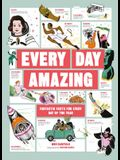 Every Day Amazing: Fantastic Facts for Every Day of the Year